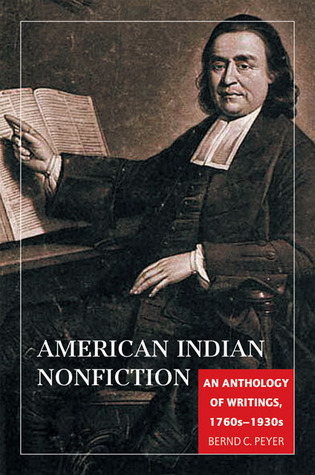 American Indian Nonfiction: An Anthology of Writings, 1760s–1930s