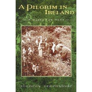 A Pilgrim in Ireland by Frances Greenslade