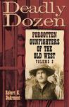 Deadly Dozen: Forgotten Gunfighters of the Old West, Vol. 2