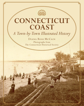 Connecticut Coast: Our Stories in Words and Pictures