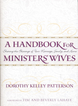 A Handbook for Ministers' Wives by Dorothy Kelley Patterson