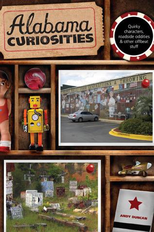 Alabama Curiosities by Andy Duncan