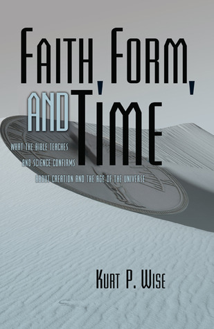 Faith, Form, and Time by Kurt P. Wise