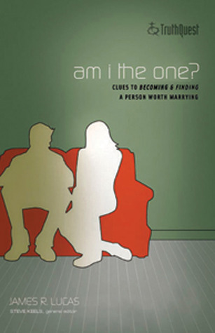 Am I the One?: Clues to Finding and Becoming a Person Worth Marrying
