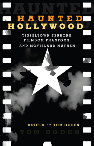 Haunted Hollywood by Tom Ogden