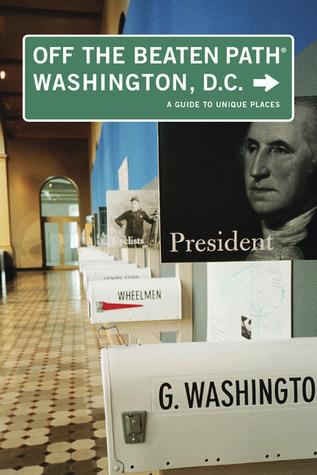 Washington, D.C. Off the Beaten Path by William B. Whitman