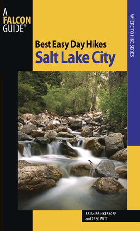 Best Easy Day Hikes Salt Lake City, 2nd by Brian Brinkerhoff