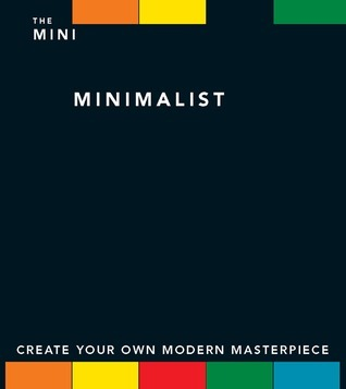 The Mini Minimalist: Create Your Own Modern Masterpiece