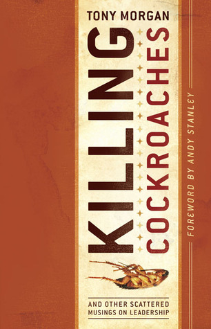 Killing Cockroaches: And Other Scattered Musings on Leadership