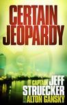 Certain Jeopardy (Sgt. Major Eric Moyer, #1)