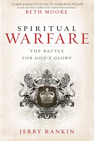Spiritual Warfare: The Battle for God's Glory