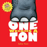 One Weighs a Ton by Salina Yoon