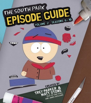 The South Park Episode Guide, Volume Two: Seasons 6-10