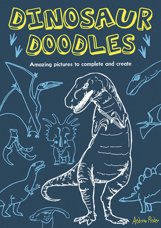 Dinosaur Doodles: Amazing Pictures to Complete and Create