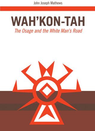 Wah'Kon-Tah by John Joseph Mathews