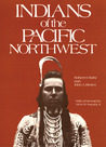 Indians of the Pacific Northwest: A History