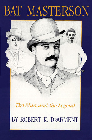 Bat Masterson: The Man and the Legend