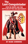 The Last Conquistador by Marc Simmons