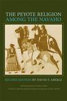 The Peyote Religion among the Navaho