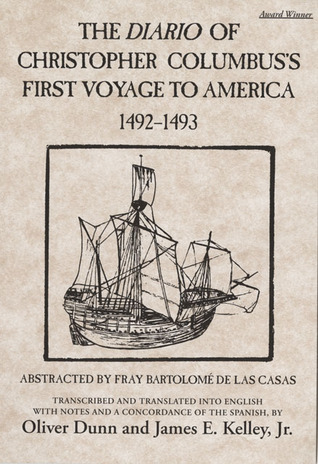 The Diario of Christopher Columbus's First Voyage to America,... by Oliver Dunn