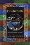 Firesticks by Diane Glancy