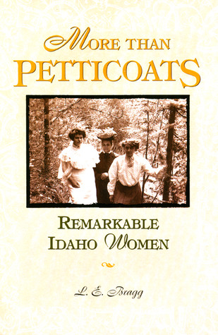 More than Petticoats: Remarkable Idaho Women