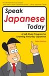 Speak Japanese today: A Self-Study Program for Learning Everyday Japanese