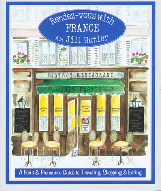rendez-vous-with-france-a-point-and-pronounce-guide-to-traveling-shopping-and-eating