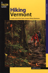 Hiking Vermont, 2nd: 60 of Vermont's Greatest Hiking Adventures