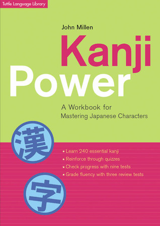 Kanji Power: A Workbook for Mastering Japanese Characters
