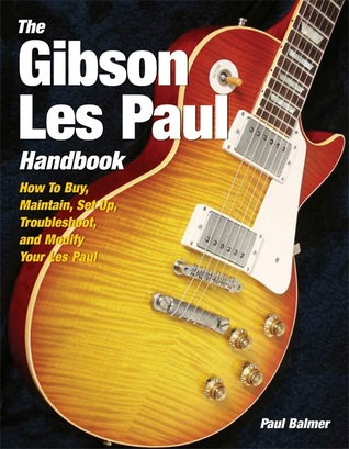 the gibson les paul handbook how to buy maintain set up rh goodreads com epiphone les paul custom pro owners manual epiphone les paul standard owner's manual