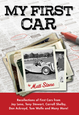 My First Car: Recollections of First Cars from Carroll Shelby, Mario Andretti, Robert Wagner, Sir Stirling Moss, and Many More!