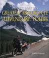 Planet Earth's Greatest Motorcycle Adventure Tours