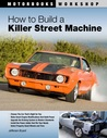 How to Build a Killer Street Machine