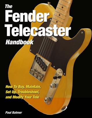 the fender telecaster handbook how to buy maintain set up rh goodreads com fender acoustasonic telecaster manual fender telecaster handbook