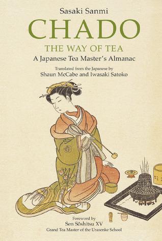 Chado the Way of Tea by Sasaki Sanmi