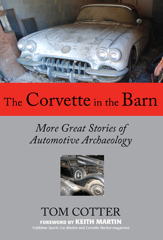 the-corvette-in-the-barn-more-great-stories-of-automotive-archaeology