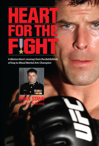 Heart for the Fight by Brian Stann