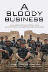 A Bloody Business: War Zone Contractors in Iraq: Blackwater, Halliburton's KBR, and More