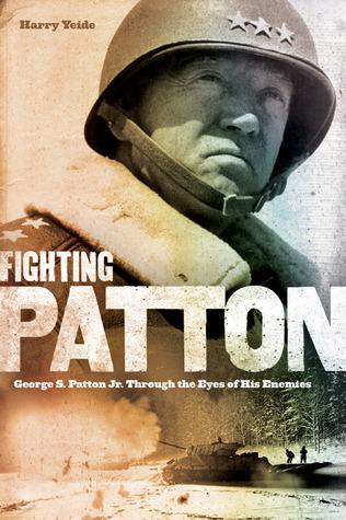 Fighting Patton by Harry Yeide