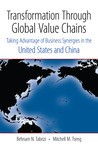 Transformation Through Global Value Chains: Taking Advantage of Business Synergies in the United States and China