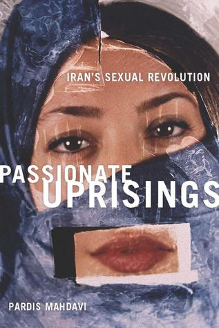 Passionate Uprisings by Pardis Mahdavi