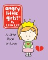 Angry Little Girls: A Little Book on Love