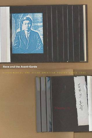 Race and the Avant-Garde by Timothy Yu