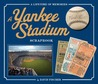 The Yankee Stadium Scrapbook: A Lifetime of Memories