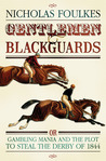 Gentlemen & Blackguards: Gambling Mania and the Plot to Steal the Derby of 1844