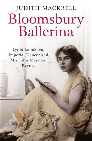 bloomsbury-ballerina-lydia-lopokova-imperial-dancer-and-mrs-john-maynard-keynes