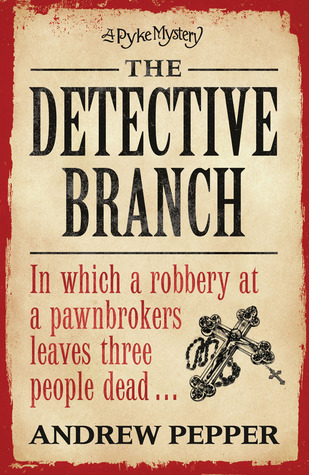 The Detective Branch (A Pyke Mystery, #4...
