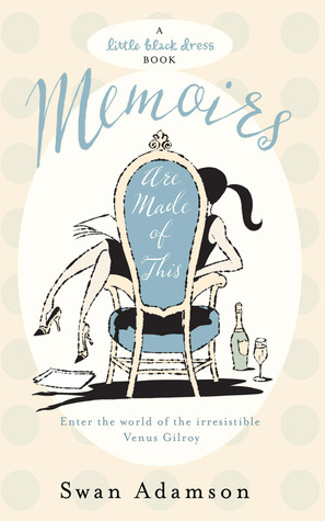 Memoirs are Made of This by Swan Adamson