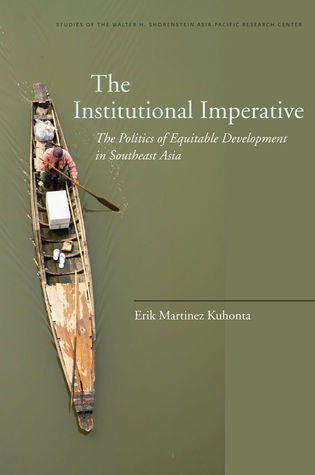 The Institutional Imperative: The Politics of Equitable Development in Southeast Asia